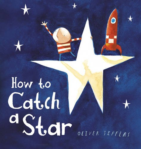 How to Catch a Star Board Book: Amazon.co.uk: Oliver Jeffers ...
