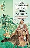 Das Weisheitsbuch der alten Chinesen - Frühling und Herbst des Lü Bu We