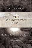 The Dangerous Book: The Bible As You've Never Seen It