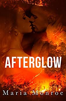 Afterglow: An Apocalypse Romance by [Monroe, Maria]