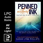Penned Without Ink: Trusting God to Write Your Story | Sarah Lynn Phillips