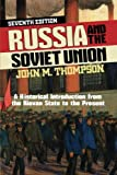 Russia and the Soviet Union : A Historical Introduction from the Kievan State to the Present, Thompson, John M., 0813346967