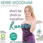 Short Fat Chick to Marathon Runner | Gaz Brown,Kerre Woodham