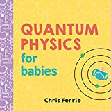 img - for Quantum Physics for Babies (Baby University) book / textbook / text book