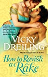 How to Ravish a Rake, Vicky Dreiling, 0446565407