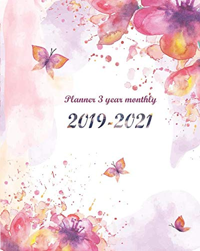 """Planner 3 Year Monthly 2019-2021: Pretty Floral Cover for 36 Months Calendar Agenda Planner 8""""x10"""""""