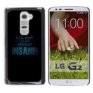 Be Good Phone Accessory // Dura Cáscara cubierta Protectora Caso Carcasa Funda de Protección para LG G2 D800 D802 D802TA D803 VS980 LS980 // I Am Not Crazy