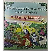 Daring Escape (Farthing Wood Sticker Storybook)
