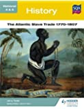 National 4 & 5 History: The Atlantic Slave Trade 1770-1807 (N4-5)