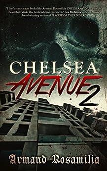 Chelsea Avenue 2:  A Supernatural Thriller by [Rosamilia, Armand]