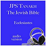 Ecclesiastes: JPS Audio Bible |  The Jewish Publication Society