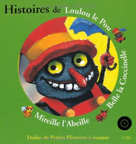 !!> BÜCHER ✸ Histoires de Loulou le Pou, Belle la Coccinelle, Mireille l'Abeille (1 livre 1CD audio) ✮ Autor Antoon Krings – Vejega.info
