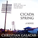 Cicada Spring: A Novel | Christian Galacar