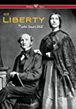 Image of On Liberty (Wisehouse Classics - The Authoritative Harvard Edition 1909) (2016)