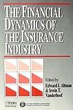 The Financial Dynamics of the Insurance Industry, Edward I. Altman and Irwin T. Vanderhoof, 1556236344
