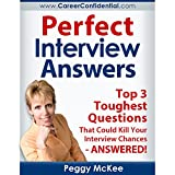 Perfect Interview Answers: Answers for the Top 3 Tough Interview Questions