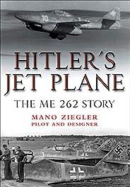 Hitler's Jet Plane: The ME 262 S