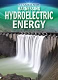 Harnessing Hydroelectric Energy (Future of Power)