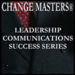 Graciously Receiving Feedback | Change Masters Leadership Communications Success Series
