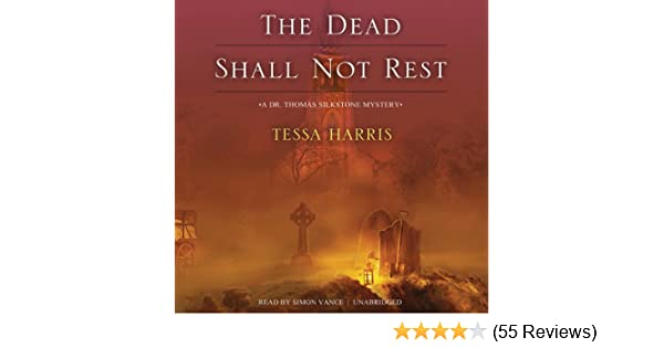 Amazon The Dead Shall Not Rest A Dr Thomas Silkstone Mystery