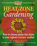 img - for Heat-Zone Gardening: How to Choose Plants That Thrive in Your Region's Warmest Weather by Henry M. Cathey (1998-02-01) book / textbook / text book