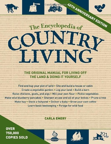 The-Encyclopedia-of-Country-Living-40th-Anniversary-Edition-The-Original-Manual-of-Living-Off-the-Land-Doing-It-Yourself