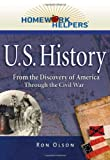 Homework Helpers: U.S. History (1492-1865)--From the Discovery of America Through the Civil War (Homework Helpers)