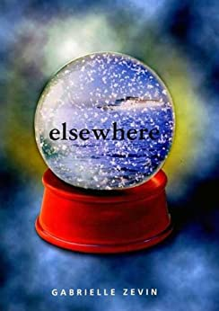 Elsewhere: A Novel by [Zevin, Gabrielle]
