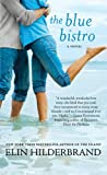 Front cover for the book The Blue Bistro by Elin Hilderbrand