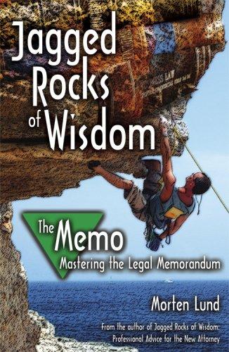 Jagged Rocks of Wisdom - The Memo: Mastering the Legal Memorandum