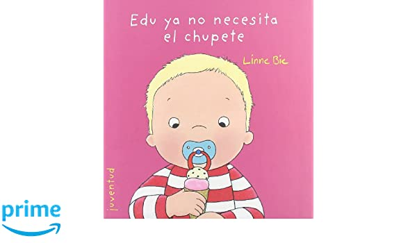 Edu ya no necesita el chupete / Edu does not need pacifier (Spanish ...