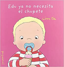 Edu ya no necesita el chupete / Edu does not need pacifier ...