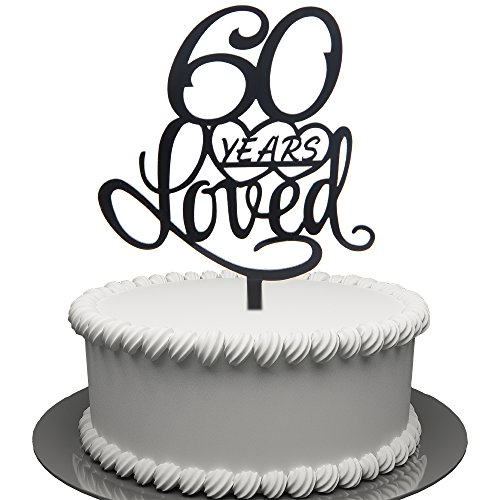 60 Years Loved Cake Topper For Birthday Or 60TH Wedding Anniversary Black Acrylic Party