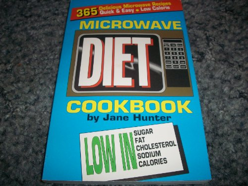 Microwave Diet Cookbook: 365 Quick and Easy, Low Calorie, Delicious Microwave Recipes