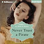 Never Trust a Pirate: Scandal at the House of Russell, Book 2   Anne Stuart