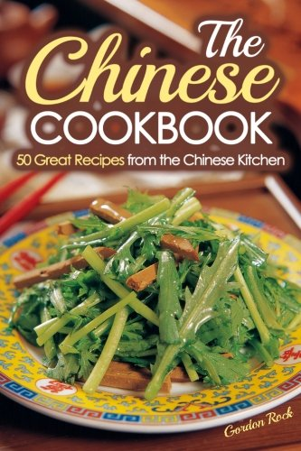 The Chinese Cookbook: 50 Great Recipes from the Chinese Kitchen (Chinese Cooking)