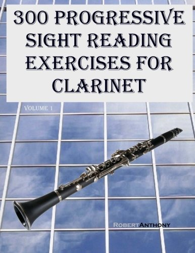 300 Progressive Sight Reading Exercises for Clarinet (Volume ()
