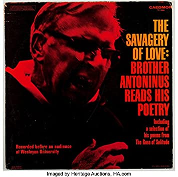 Brother Antoninus (William Everson) - THE SAVAGERY OF LOVE