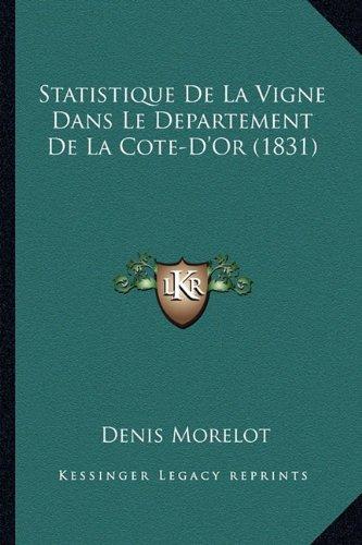 Statistique De La Vigne Dans Le Departement De La Cote-D'Or (1831) (French (Vignes Cote)