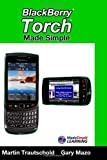 BlackBerry Torch Made Simple, Martin Trautschold and Gary Mazo, 1456576437