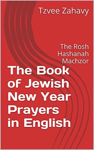 The Book of Jewish New Year Prayers in English: The Rosh Hashanah ...