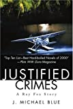 Justified Crimes, J. Michael Blue, 0595221297