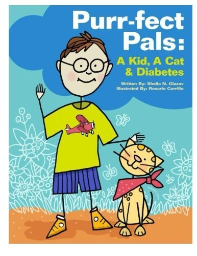 Purr-fect Pals: A Kid, A Cat & Diabetes by Glazov, Sheila N (2014) Paperback