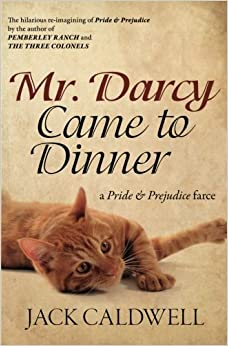 Book Mr. Darcy Came to Dinner: a Pride & Prejudice farce