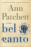 Bel Canto: A Novel by Ann Patchett (2001-05-22)