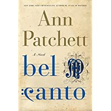Bel Canto: A Novel by Ann Patchett (2001-05-22)