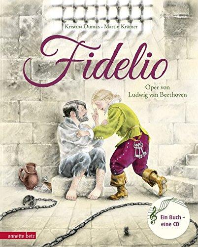 Fidelio: Die Oper von Ludwig van Beethoven (Musikalisches Bilderbuch mit CD)