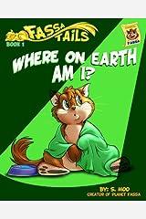 Book 1: Where on Earth Am I? (Fassa Tails) Kindle Edition