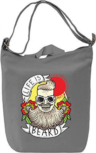 Life is beard Borsa Giornaliera Canvas Canvas Day Bag| 100% Premium Cotton Canvas| DTG Printing|