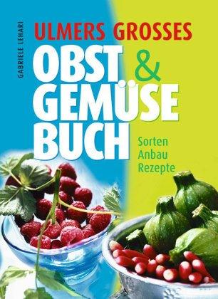 Ulmers grosses Obst- & Gemüsebuch